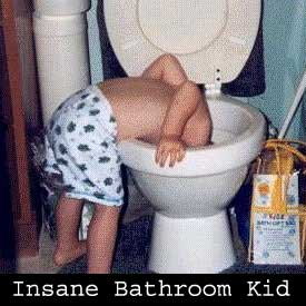 Insane Bathroom Kid