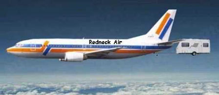 RedNeck Airlines Fly Today!